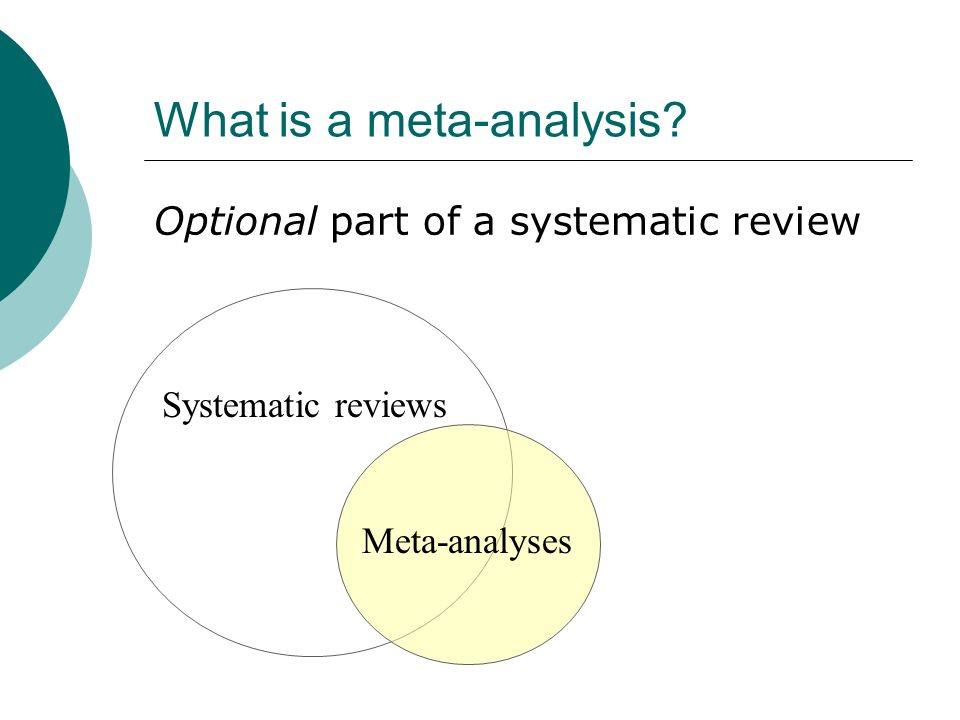 What is a meta-analysis