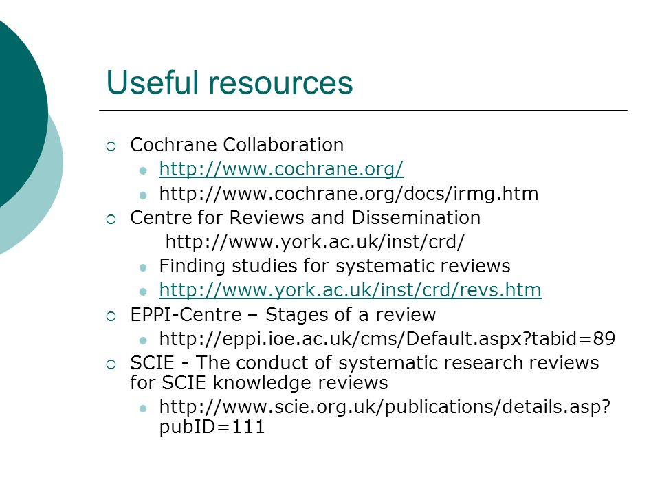 Useful resources Cochrane Collaboration http://www.cochrane.org/