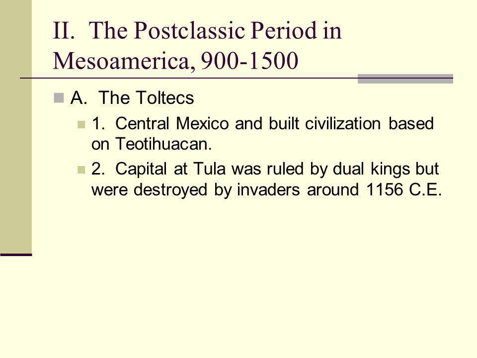 II. The Postclassic Period in Mesoamerica, 900-1500