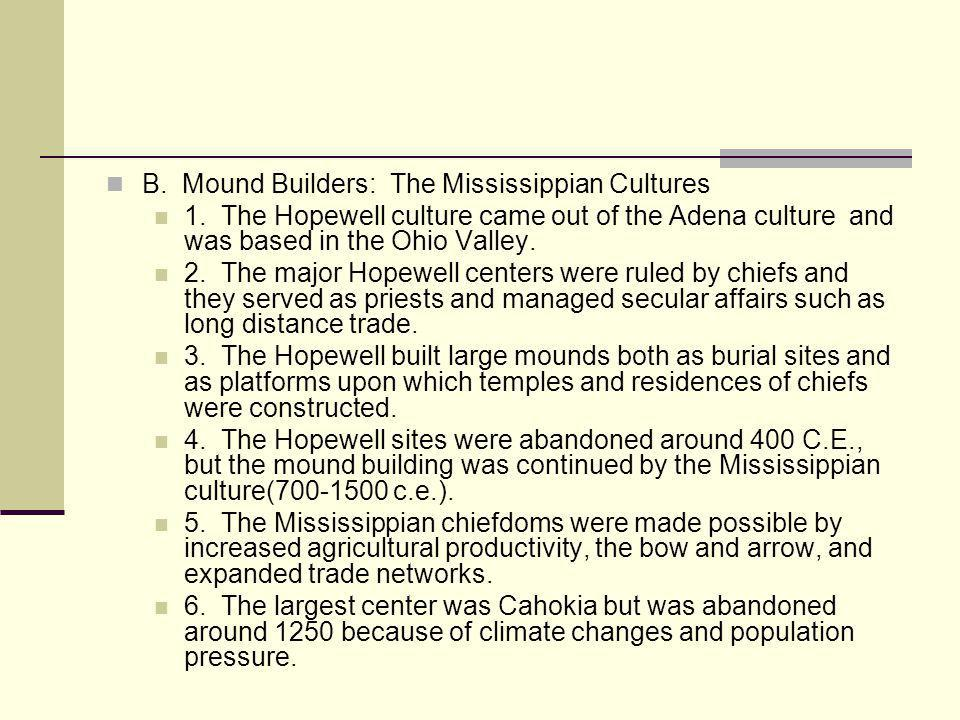 B. Mound Builders: The Mississippian Cultures