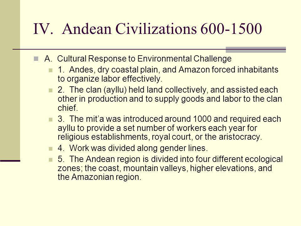 IV. Andean Civilizations 600-1500