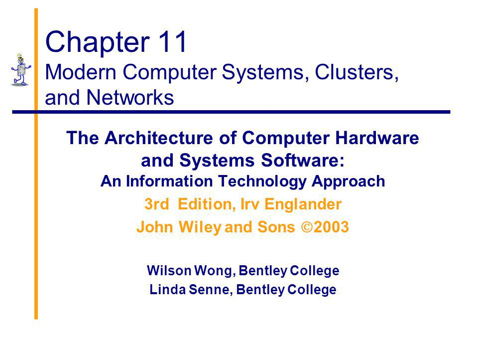 Chapter 11 Modern Computer Systems, Clusters, and Networks