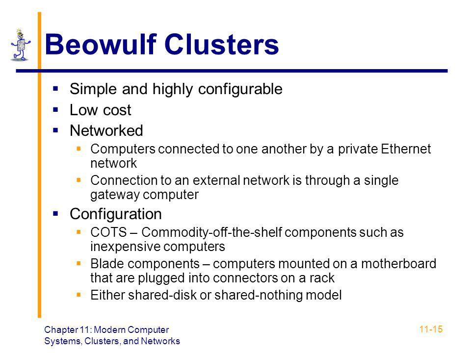 Beowulf Clusters Simple and highly configurable Low cost Networked