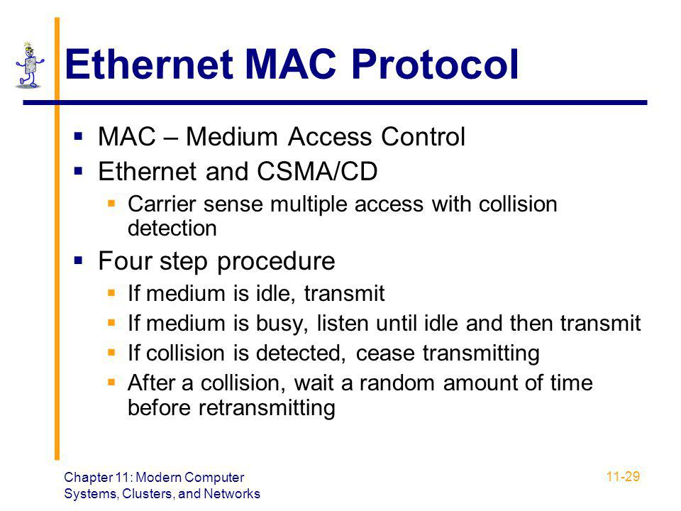 Ethernet MAC Protocol MAC – Medium Access Control Ethernet and CSMA/CD