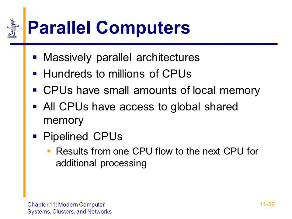 Parallel Computers Massively parallel architectures