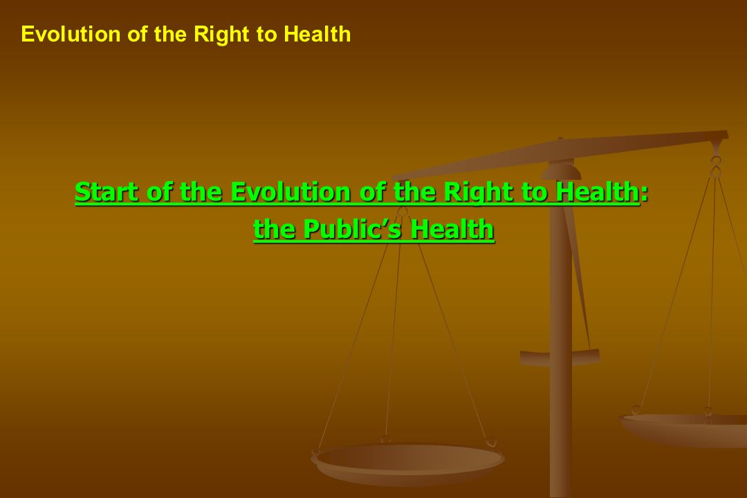 Start of the Evolution of the Right to Health: