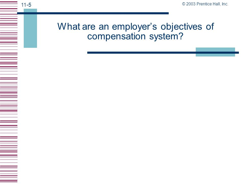 What are an employer's objectives of compensation system