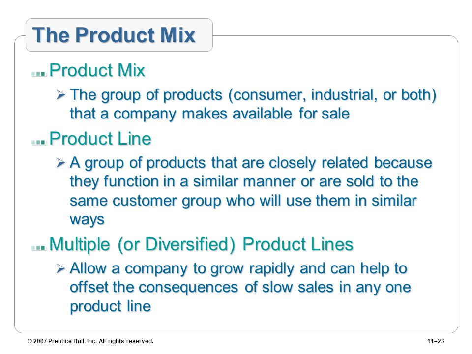 The Product Mix Product Mix Product Line