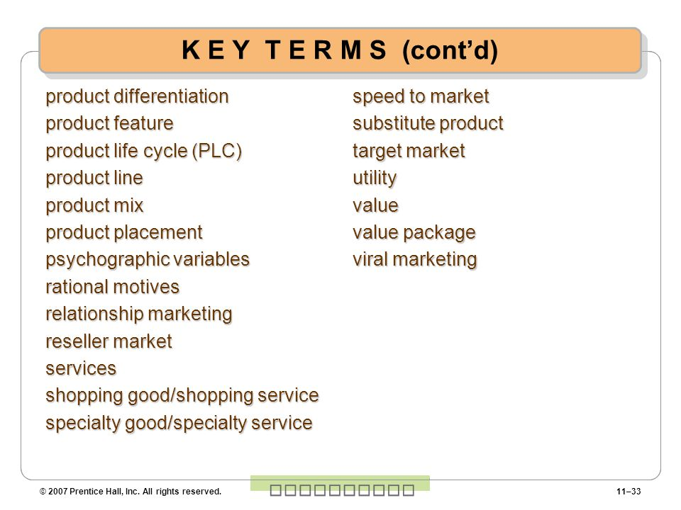 K E Y T E R M S (cont'd) product differentiation product feature