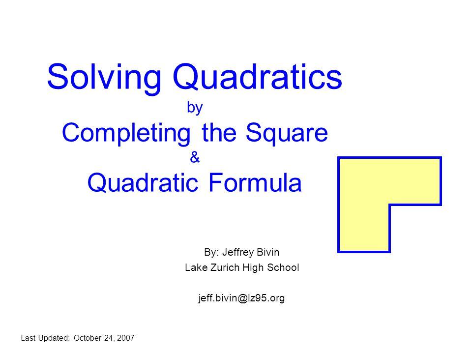 Solving Quadratics by Completing the Square & Quadratic Formula