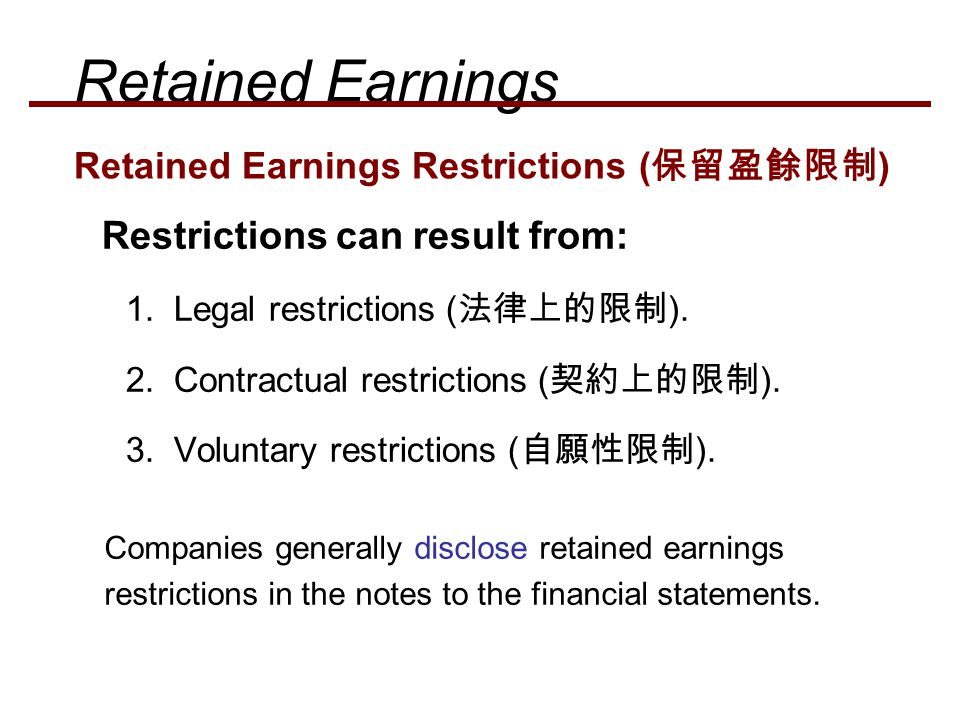 Retained Earnings Restrictions can result from: