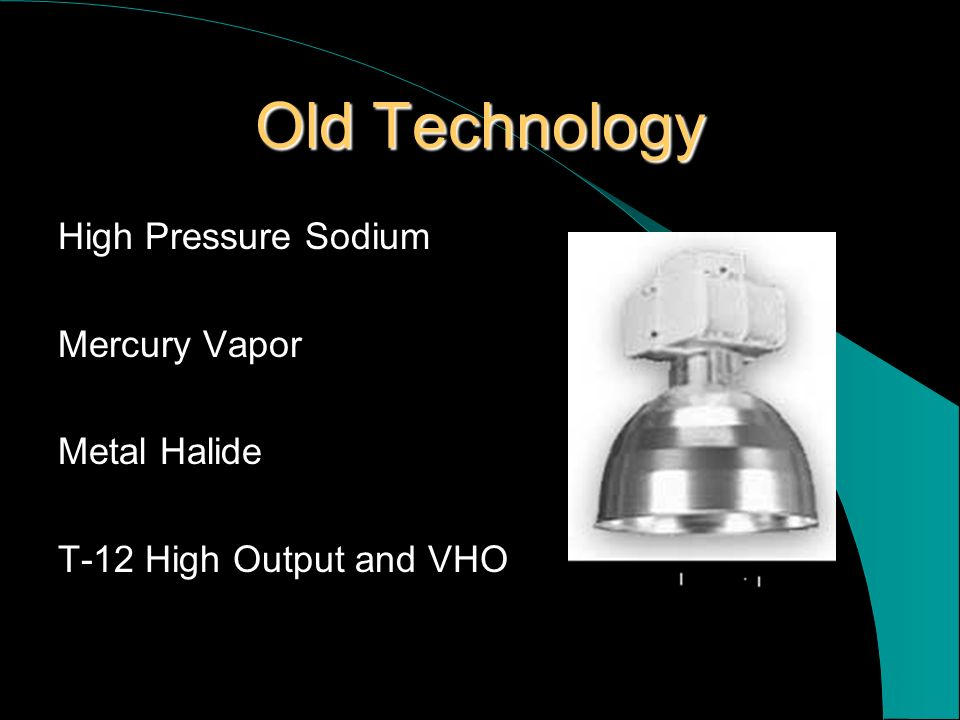 Old Technology High Pressure Sodium Mercury Vapor Metal Halide