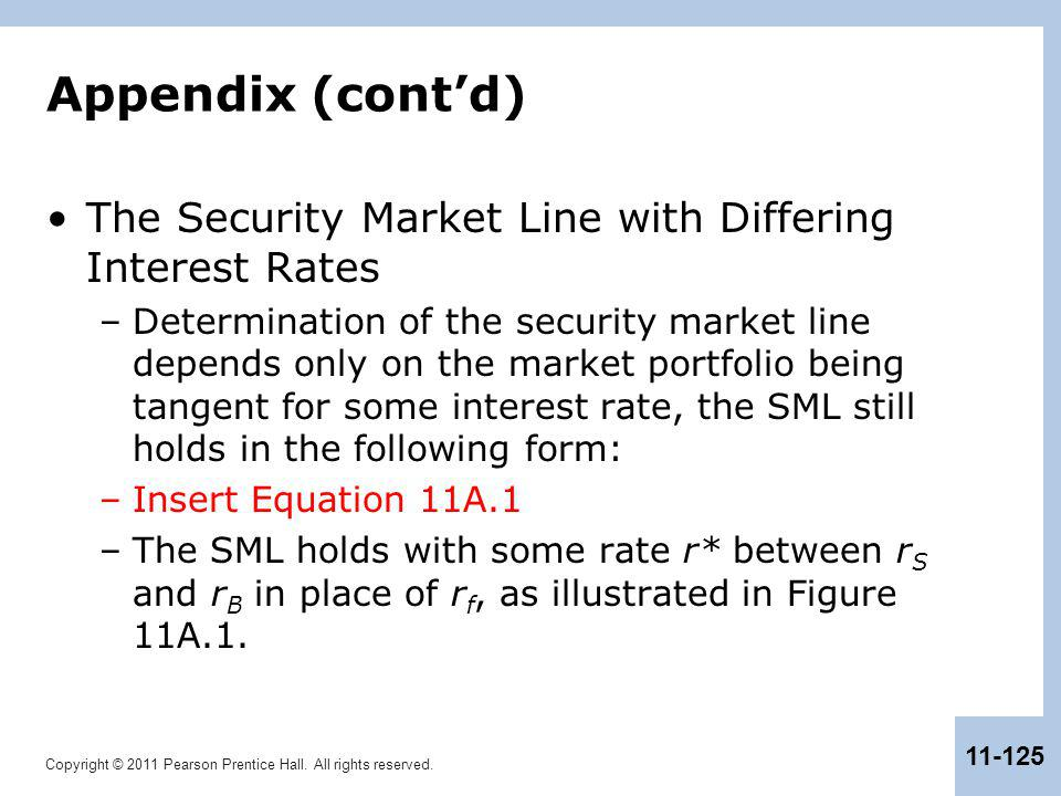 Appendix (cont'd) The Security Market Line with Differing Interest Rates.