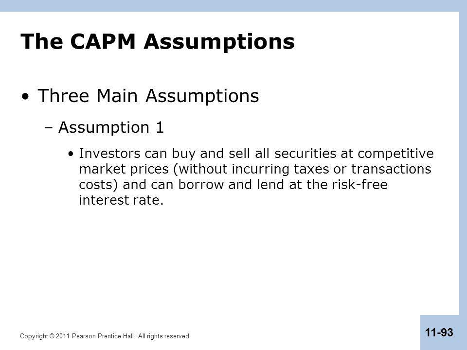 The CAPM Assumptions Three Main Assumptions Assumption 1