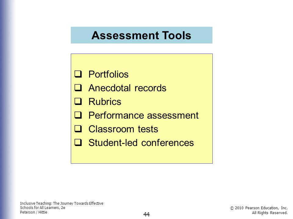 Assessment Tools Portfolios Anecdotal records Rubrics