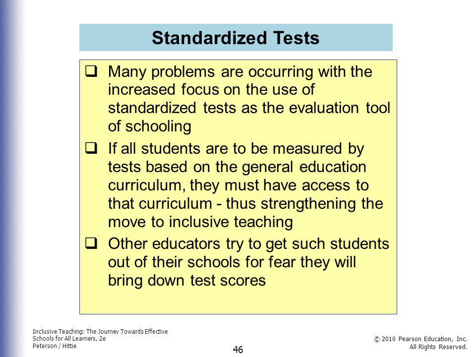 Standardized Tests Many problems are occurring with the increased focus on the use of standardized tests as the evaluation tool of schooling.