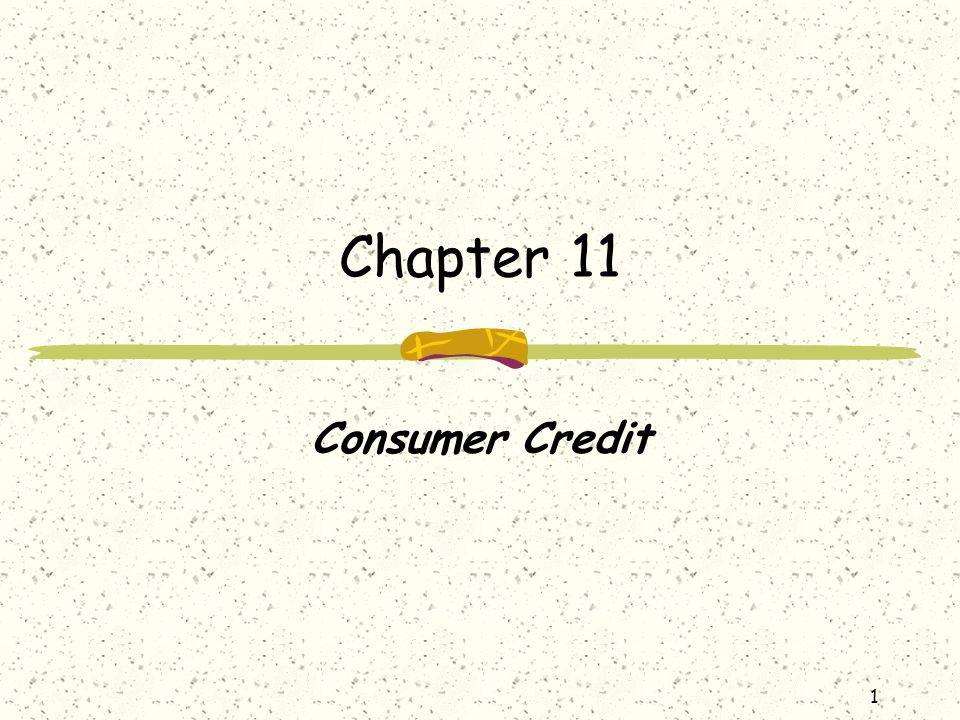 Chapter 11 Consumer Credit