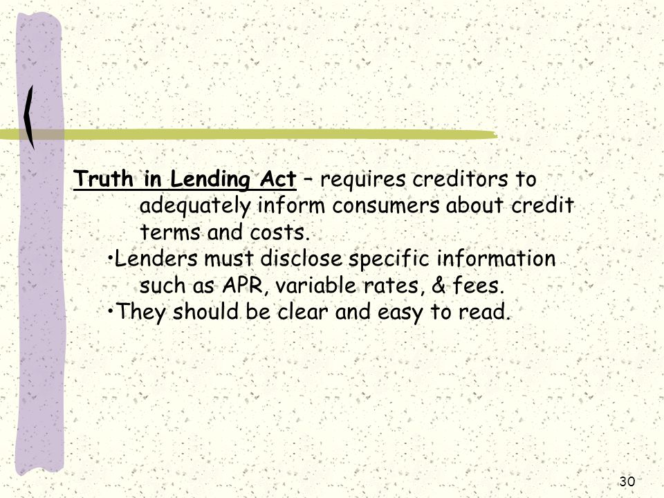 Truth in Lending Act – requires creditors to