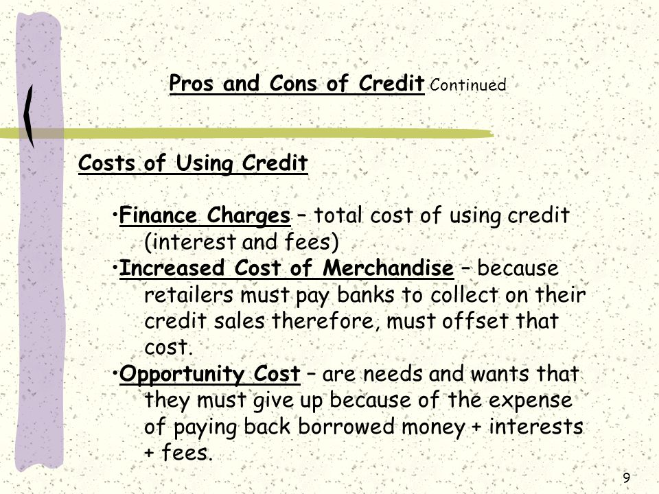 Pros and Cons of Credit Continued