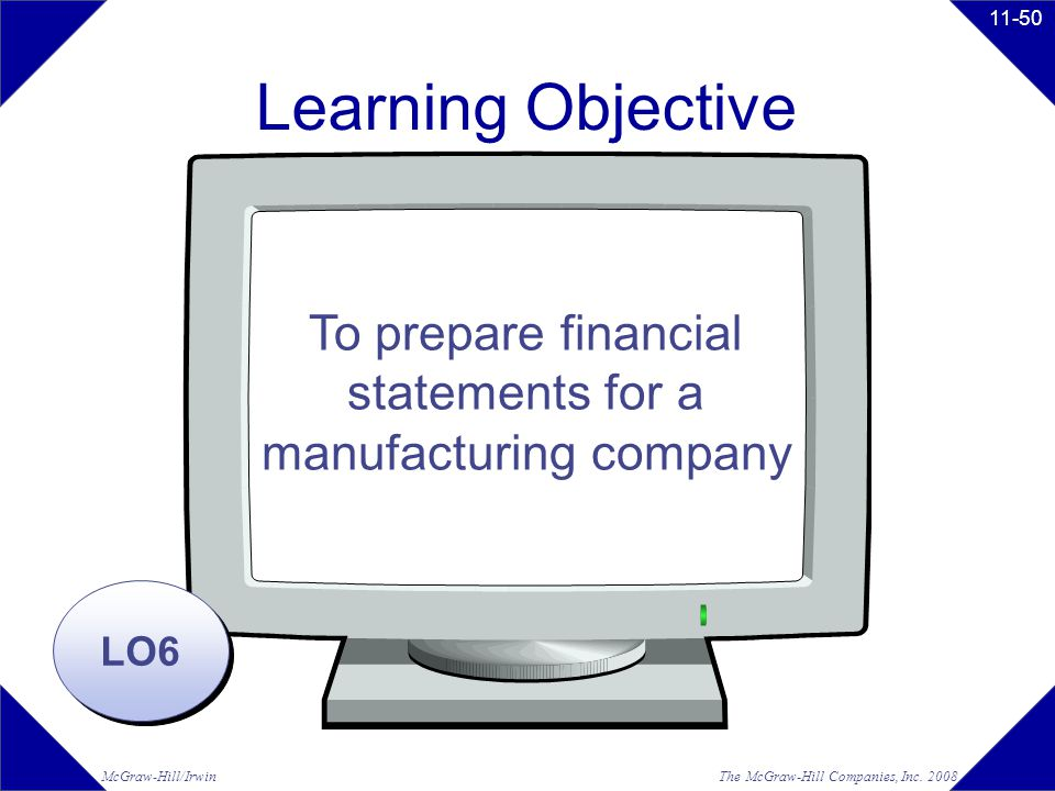Learning Objective To prepare financial statements for a
