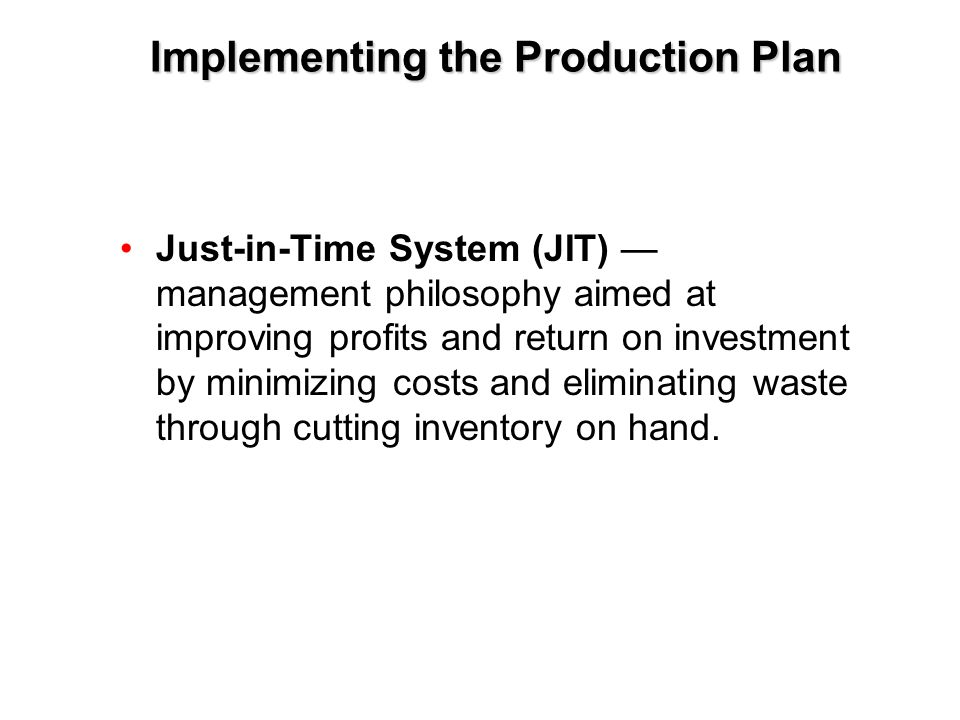 Implementing the Production Plan