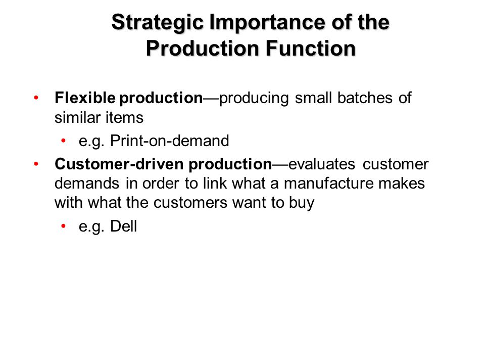Strategic Importance of the Production Function