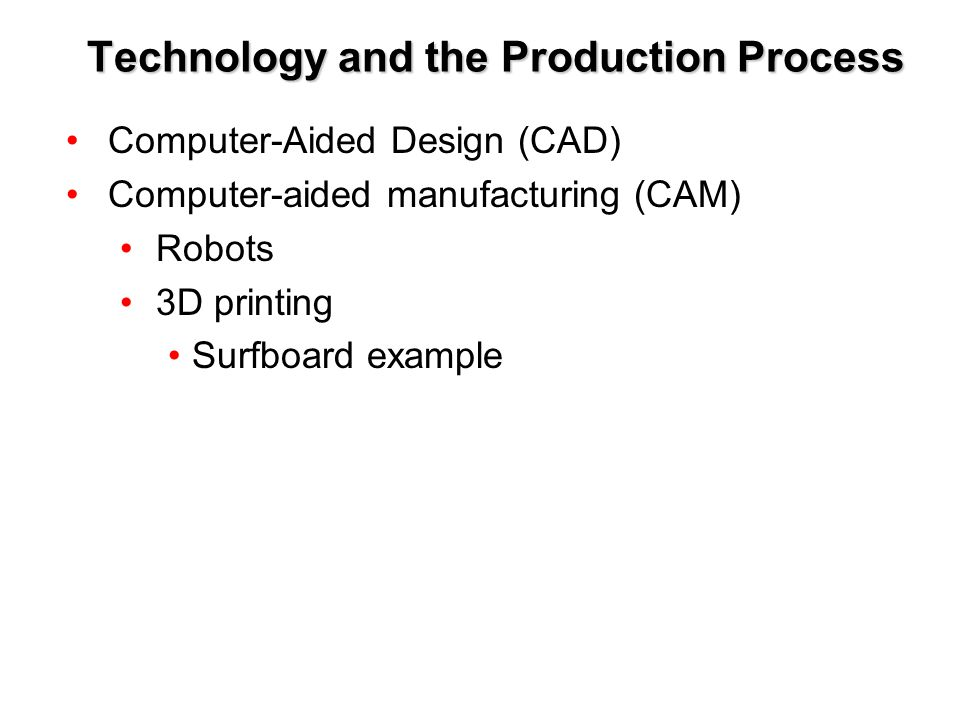 Technology and the Production Process