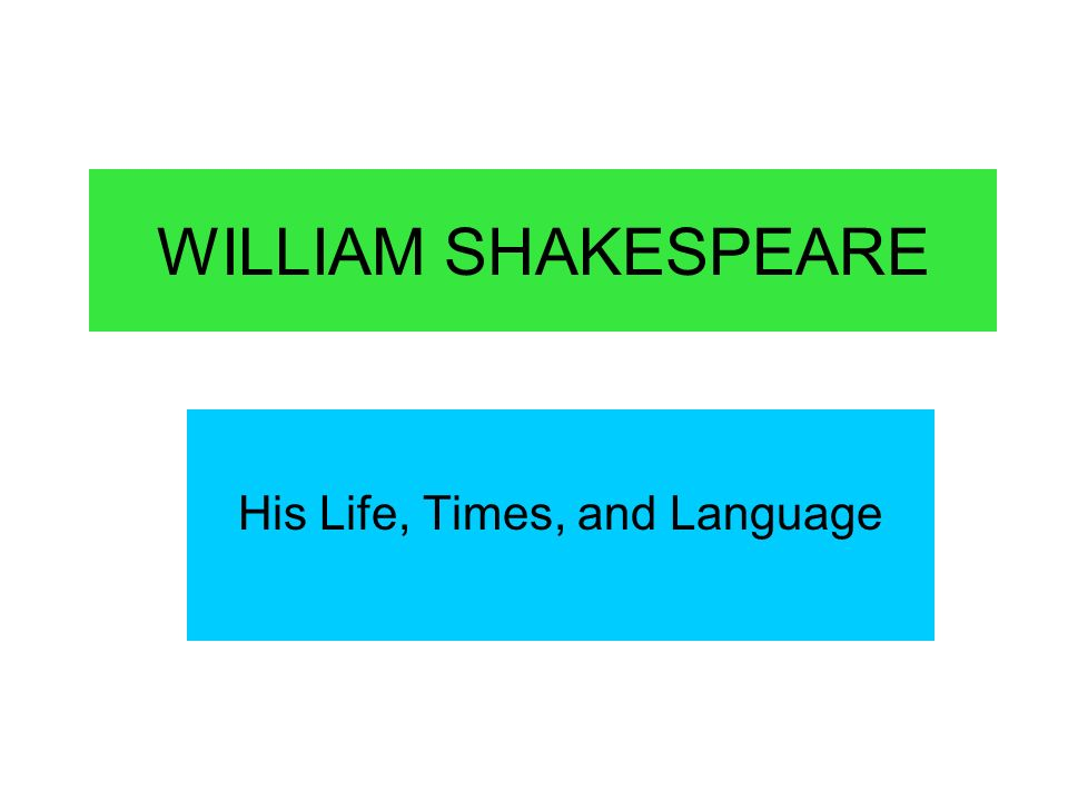 His Life, Times, and Language