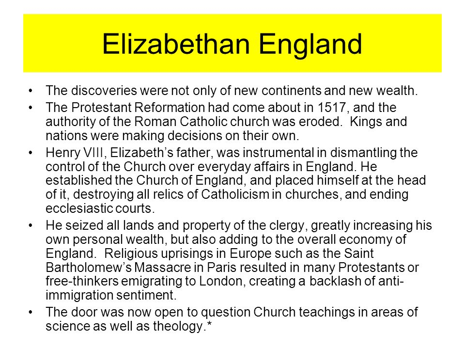 Elizabethan England The discoveries were not only of new continents and new wealth.