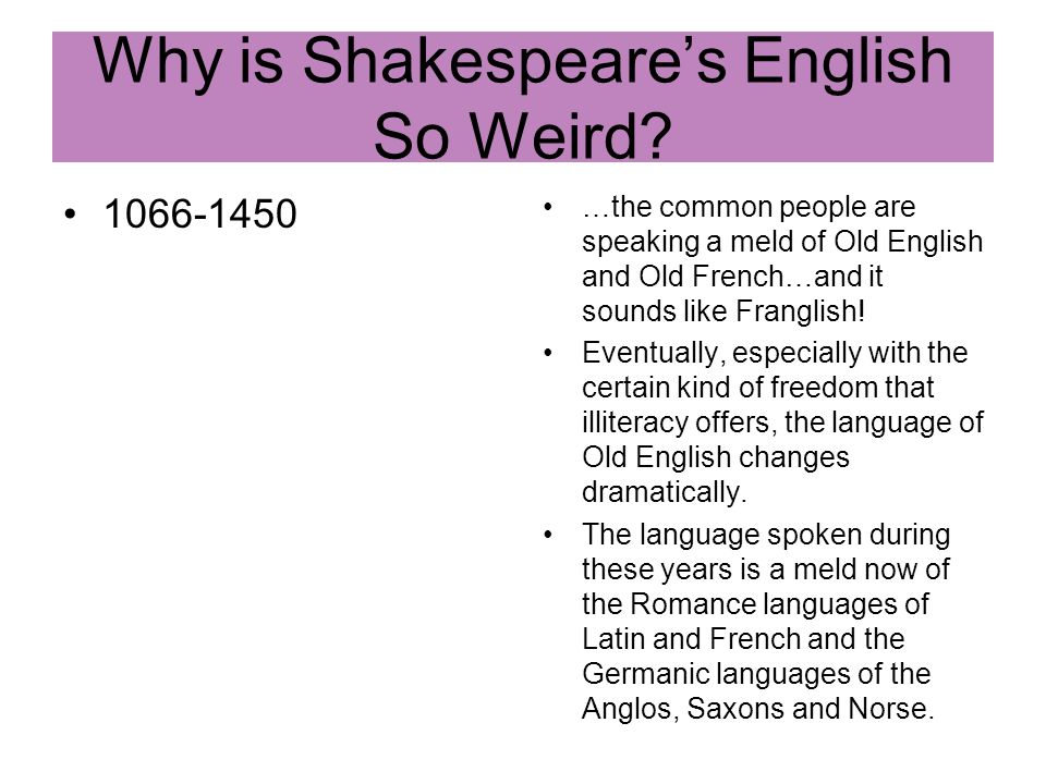 Why is Shakespeare's English So Weird