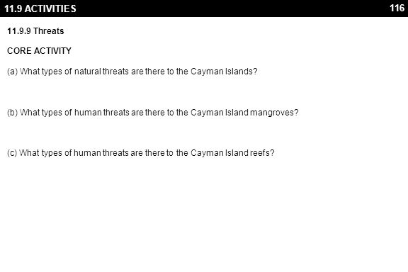 11.9 ACTIVITIES ANSWERS. (a) What types of natural threats are there to the Cayman Islands (1) Small.