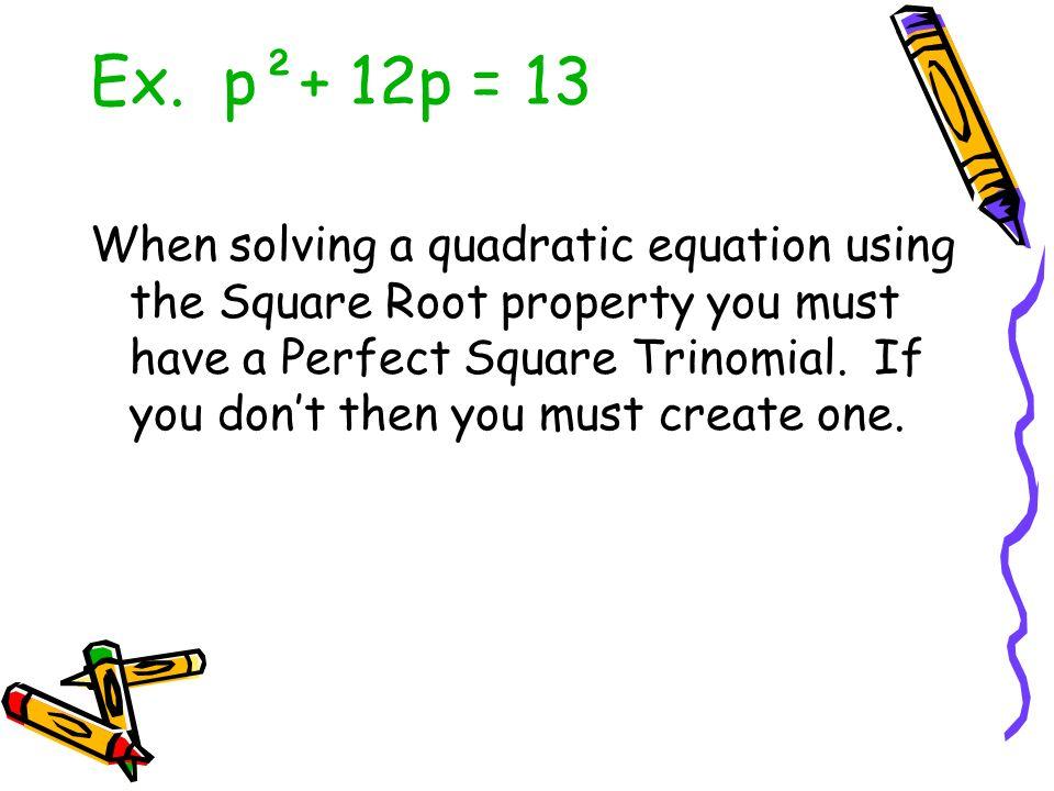 Ex. p²+ 12p = 13