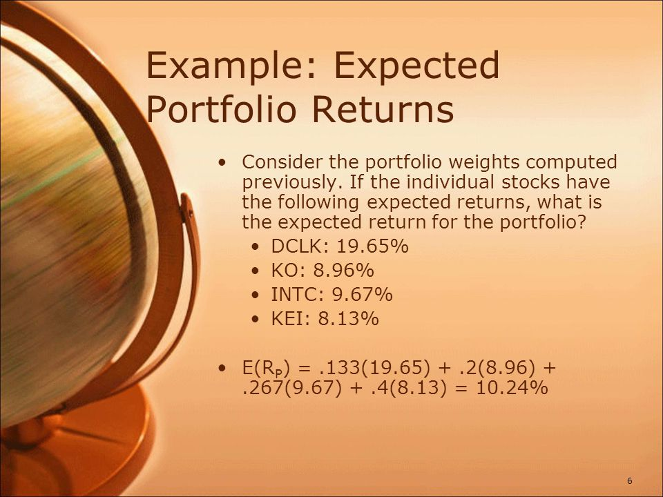 Portfolio Variance Compute the portfolio return for each state: RP = w1R1 + w2R2 + … + wmRm.