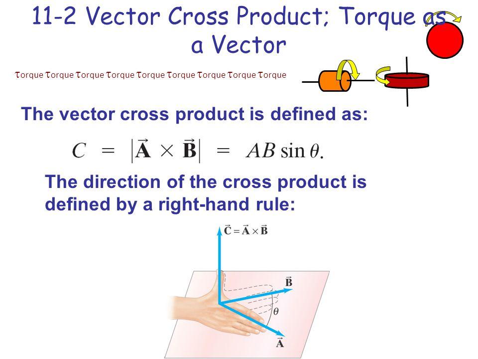 11-2 Vector Cross Product; Torque as a Vector