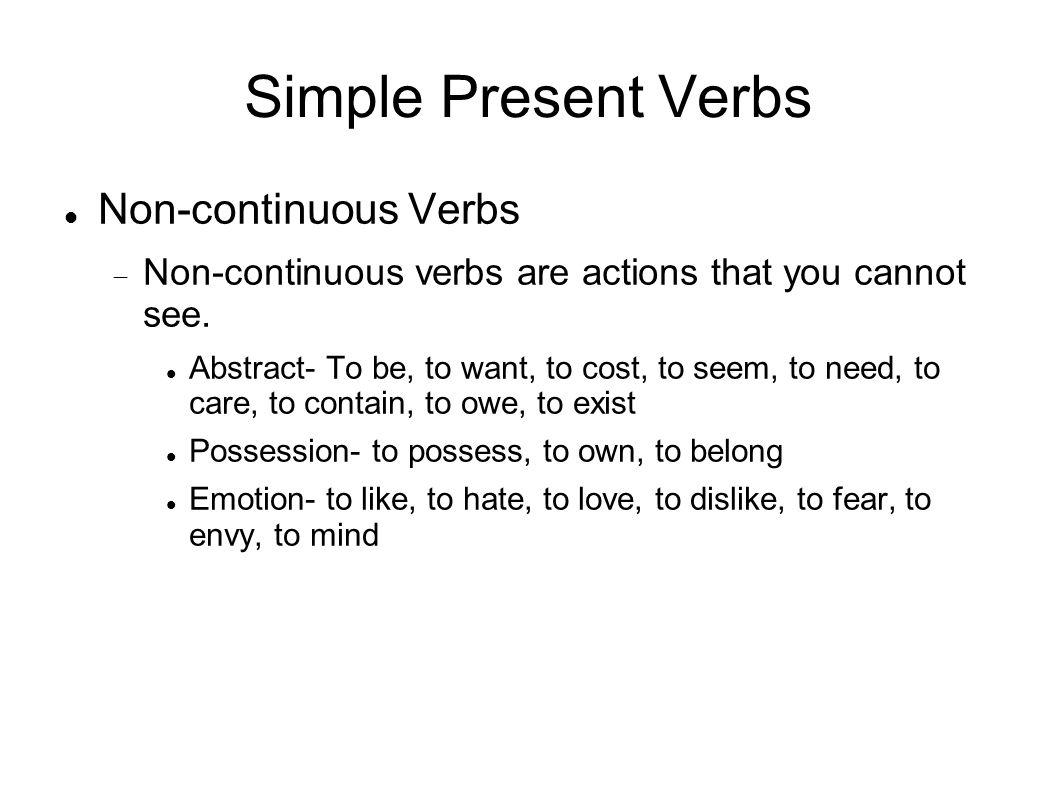 Simple Present Verbs Non-continuous Verbs