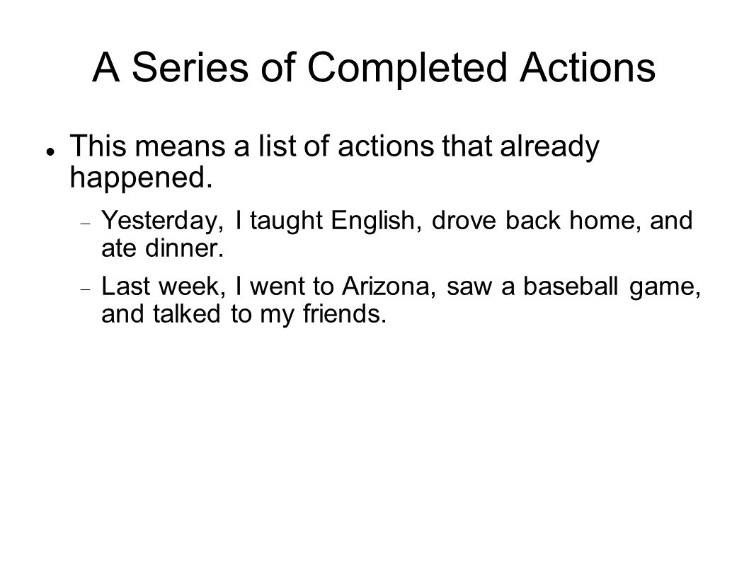 A Series of Completed Actions