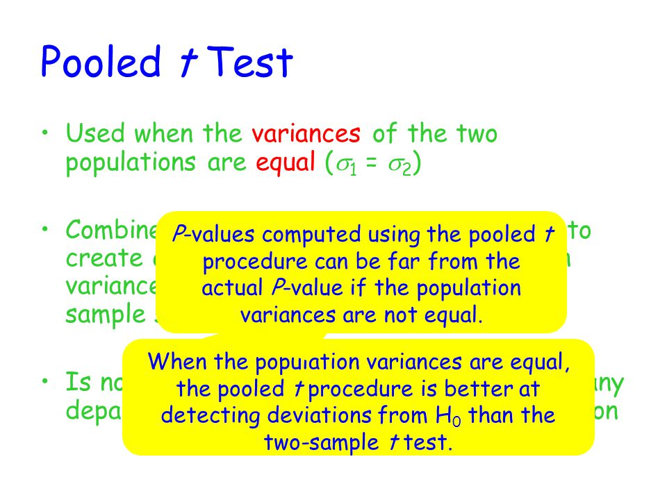 Pooled t Test Used when the variances of the two populations are equal (s1 = s2)