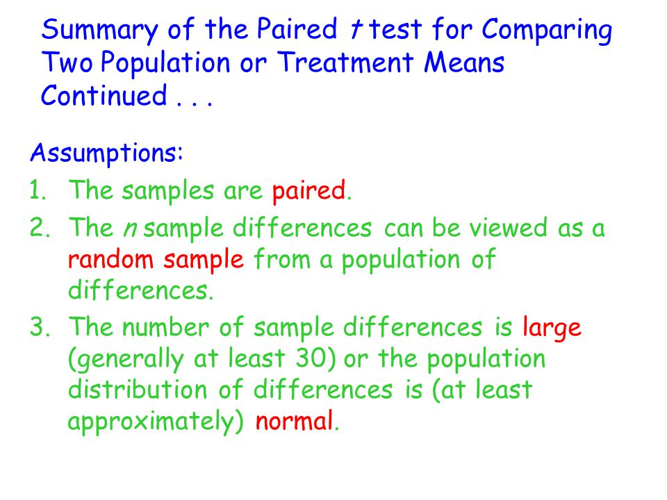 Summary of the Paired t test for Comparing Two Population or Treatment Means Continued . . .