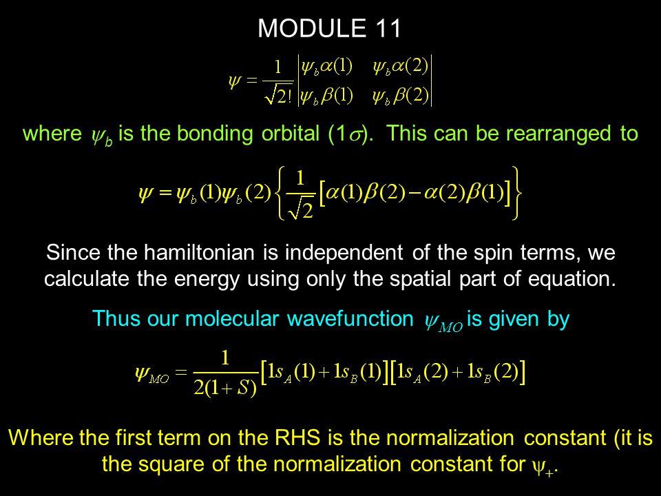MODULE 11 where yb is the bonding orbital (1s). This can be rearranged to.