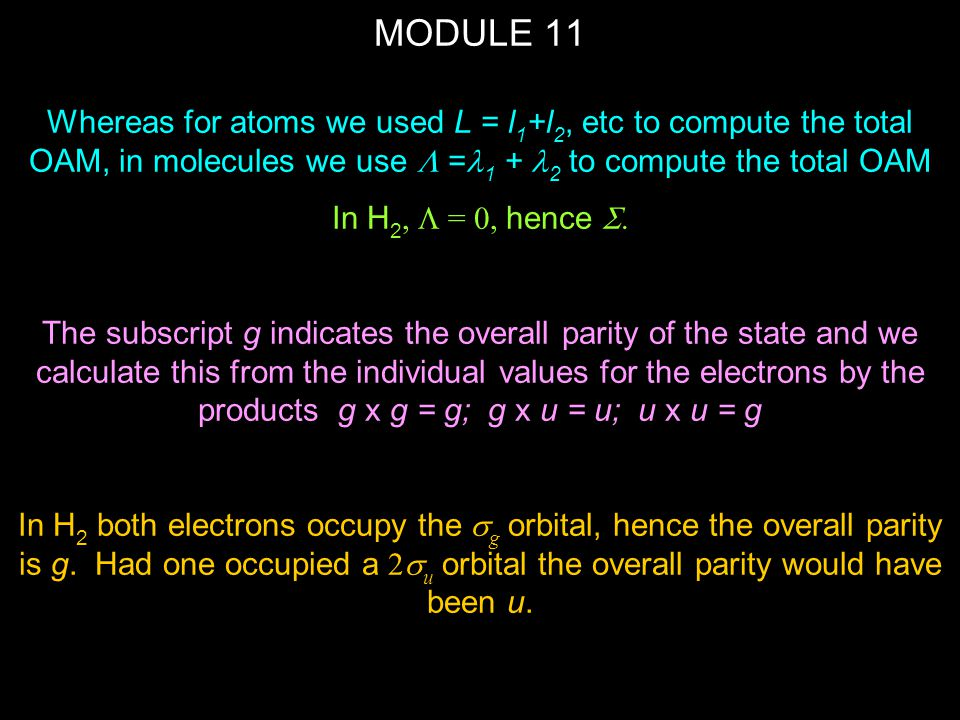 MODULE 11 Whereas for atoms we used L = l1+l2, etc to compute the total OAM, in molecules we use L =l1 + l2 to compute the total OAM.