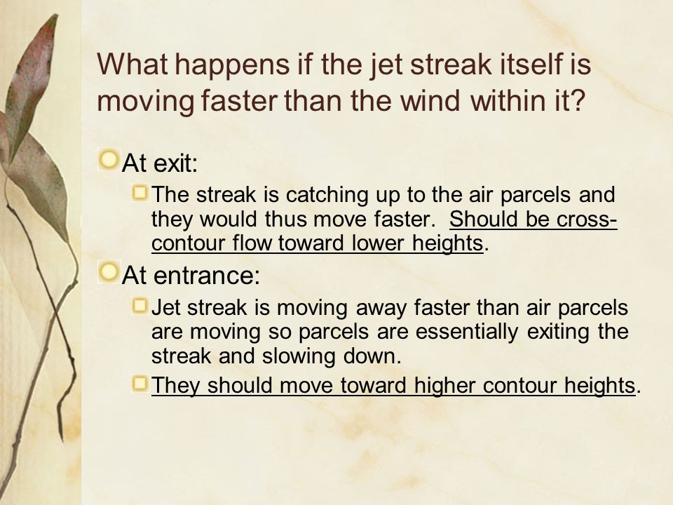 What happens if the jet streak itself is moving faster than the wind within it