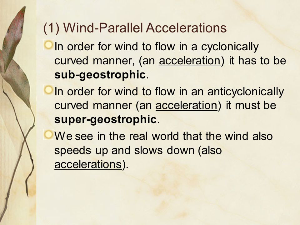 (1) Wind-Parallel Accelerations