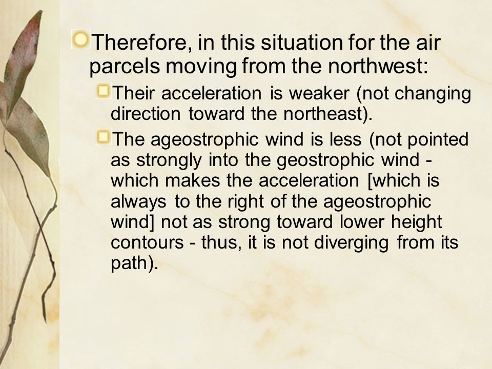 Therefore, in this situation for the air parcels moving from the northwest: