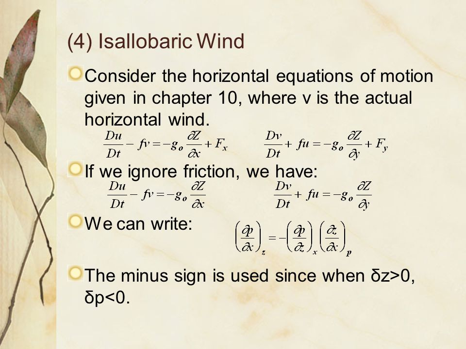 (4) Isallobaric Wind Consider the horizontal equations of motion given in chapter 10, where v is the actual horizontal wind.