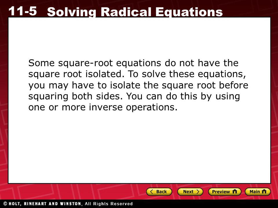 Some square-root equations do not have the square root isolated