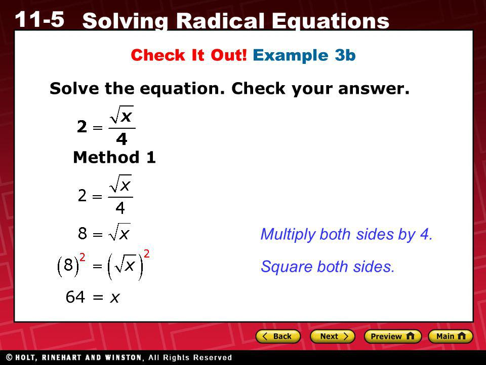 Check It Out! Example 3b Solve the equation. Check your answer. Method 1. Multiply both sides by 4.