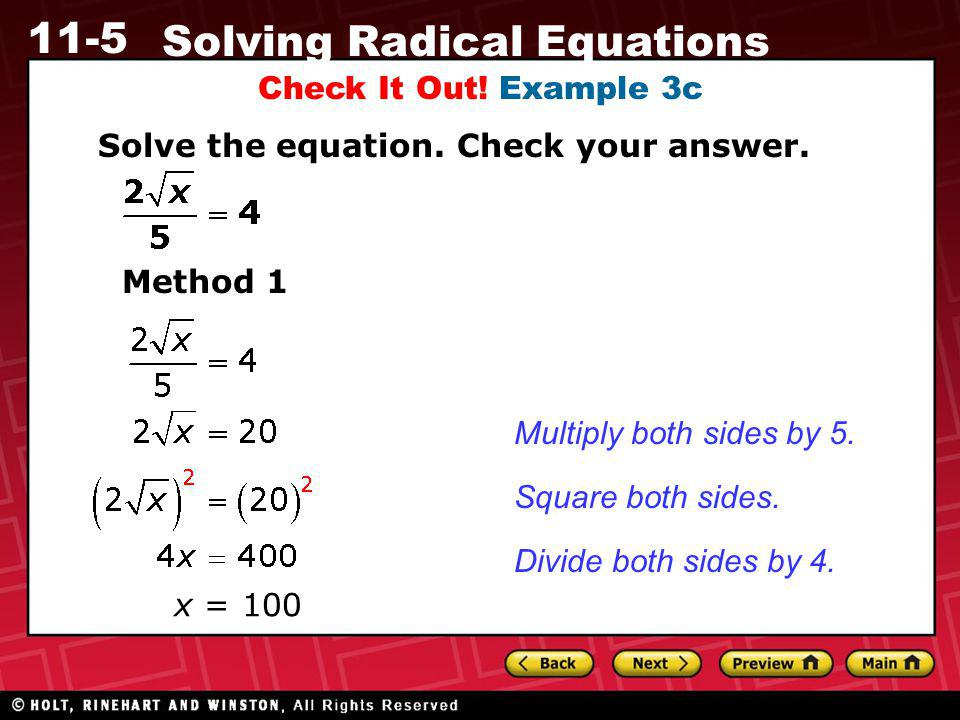 Check It Out! Example 3c Solve the equation. Check your answer. Method 1. Multiply both sides by 5.