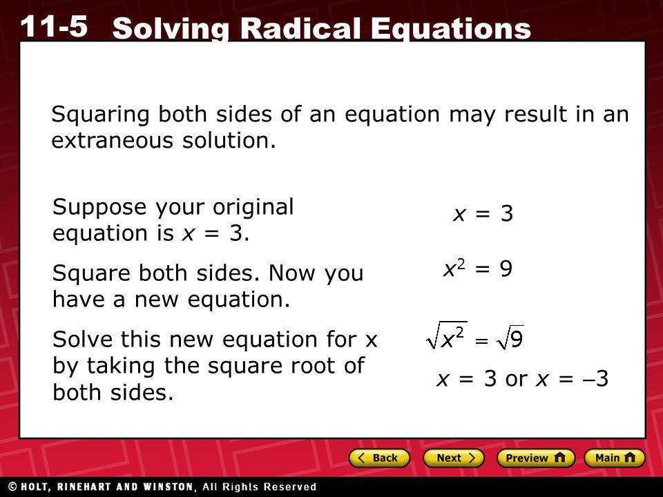 Squaring both sides of an equation may result in an extraneous solution.