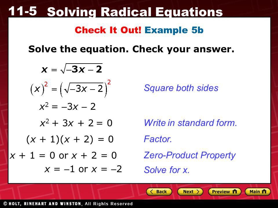 Check It Out! Example 5b Solve the equation. Check your answer. Square both sides. x2 = –3x – 2. x2 + 3x + 2 = 0.