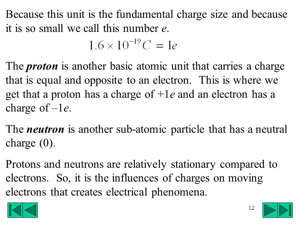 Because this unit is the fundamental charge size and because it is so small we call this number e.